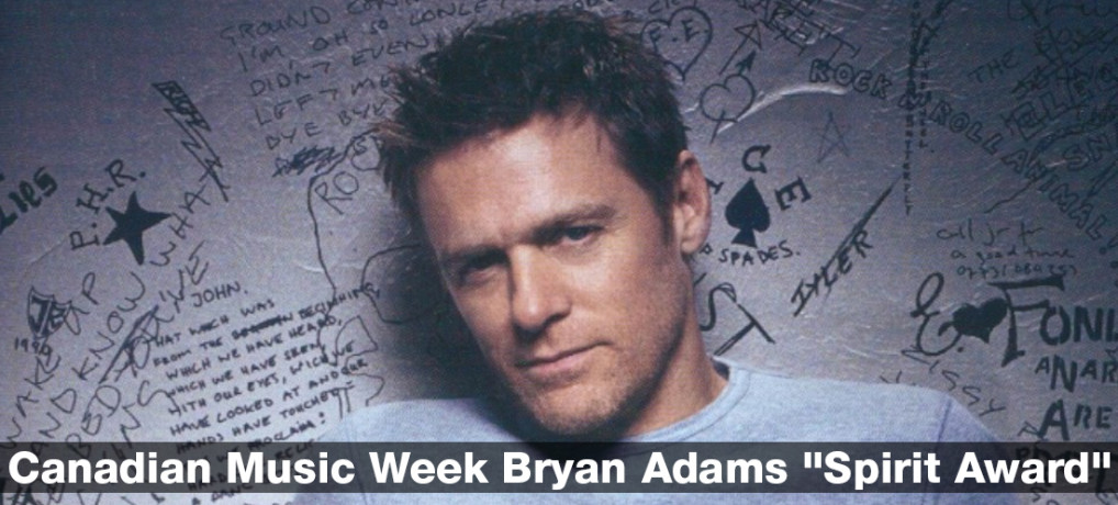 "Canadian Music Week Bryan Adams ""Spirit Award"""