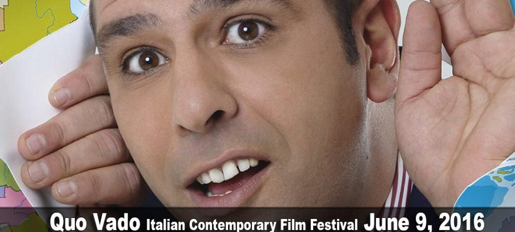 Quo Vado Italian Contemporary Film Festival June 9, 2016