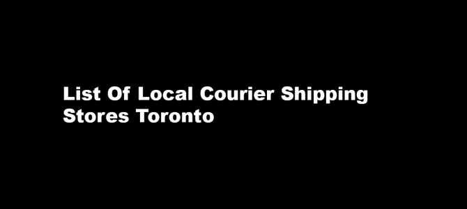 List Local Courier Shipping Stores Toronto