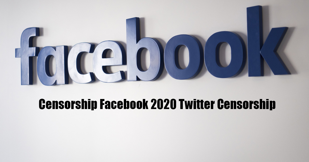 Censorship Facebook 2020 Twitter Censorship