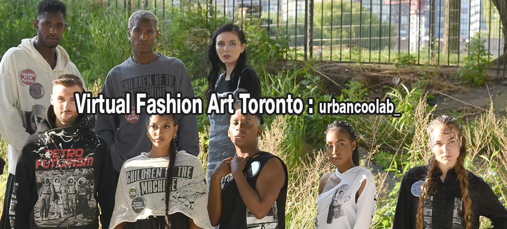 Virtual Fashion Art Toronto : urbancoolab_